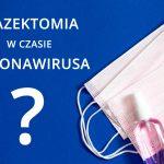 Wazektomia w czasie koronawirusa – czy to dobry moment?